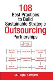 108 Best Practices to Build Sustainable Strategic Outsourcing Partnerships