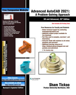 Advanced AutoCAD 2021: A Problem-Solving Approach, 3D and Advanced