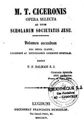 M. T. Ciceronis opera selecta, ad usum scholarum Societatis Jesu...