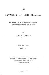 The Invasion of the Crimea: Its Origin, and an Account of Its Progress Down to the Death of Lord Raglan, Volume 9