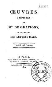 Oeuvres choisies de Mme de Graffigny, augm. des Lettres d'Aza