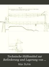Technische Hülfsmittel zur Beförderung und Lagerung von Sammelkörpern (Massengütern)