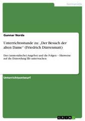 """Unterrichtsstunde zu: """"Der Besuch der alten Dame"""" (Friedrich Dürrenmatt): Das (unmoralische) Angebot und die Folgen – Hinweise auf die Ermordung Ills untersuchen"""