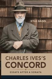 Charles Ives's Concord: Essays after a Sonata