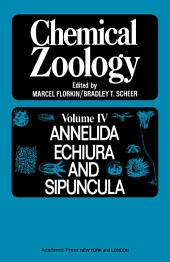 Chemical Zoology V4: Annelida, Echiuria, And Sipuncula