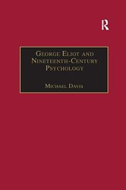 George Eliot and Nineteenth century Psychology PDF