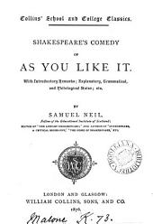 Shakespeare's comedy of As you like it, with intr. remarks, explanatory, grammatical, and philological notes by S. Neil