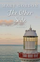 The Other Side: A Novel