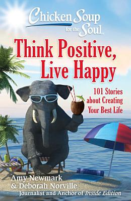 Chicken Soup for the Soul  Think Positive  Live Happy