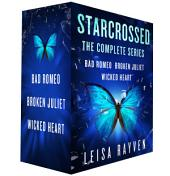Starcrossed, the Complete Series: Bad Romeo; Broken Juliet; Wicked Heart