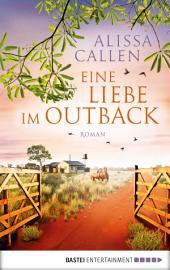Eine Liebe im Outback: Roman