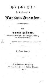 Geschichte des Hauses Nassau-Oranien: Band 1