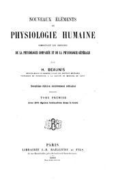 Nouveaux éléments de physiologie humaine: comprenant les principes de la physiologie comparée et de la physiologie générale, Volume1