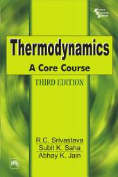 THERMODYNAMICS: A CORE COURSE, Edition 3