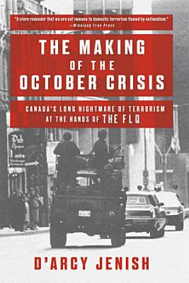 The Making of the October Crisis
