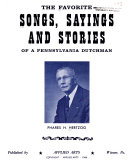 The Favorite Songs, Sayings, and Stories of a Pennsylvania Dutchman