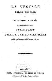 La vestale: ballo tragico : da rappresentarsi sulle scene dell'I. R. Teatro alla Scala nella primavera dell'anno 1818