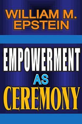 Empowerment as Ceremony
