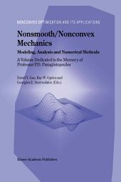 Nonsmooth/Nonconvex Mechanics: Modeling, Analysis and Numerical Methods