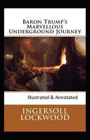 Baron Trump's Marvellous Underground Journey-(Illusttrated & Annotated)