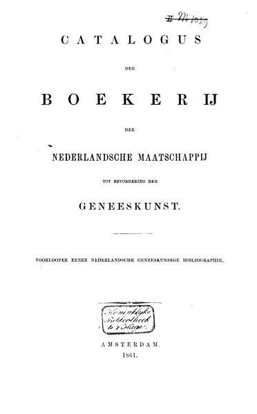 Catalogus Der Boekerij Der Nederlandsche Maatschapij Tot Bevordering Der Geneeskunst