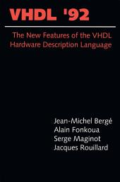VHDL'92: The New Features of the VHDL Hardware Description Language