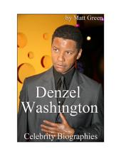 Celebrity Biographies - The Amazing Life Of Denzel Washington - Famous Actors