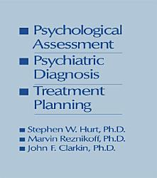Psychological Assessment  Psychiatric Diagnosis  And Treatment Planning PDF