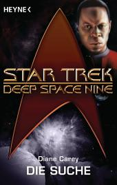 Star Trek - Deep Space Nine: Die Suche: Roman