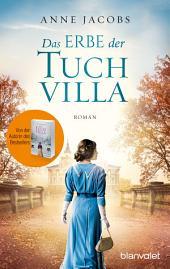 Das Erbe der Tuchvilla: Roman