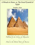 A Miracle in Stone - The Great Pyramid