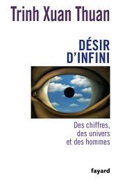 Désir d'infini: Des chiffres, des univers et des hommes