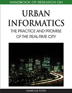 Handbook of Research on Urban Informatics  The Practice and Promise of the Real Time City PDF