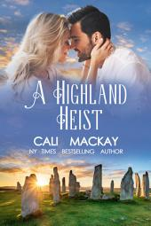 A Highland Heist: The Highland Heart Series - Book 3