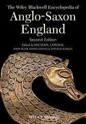 The Wiley Blackwell Encyclopedia of Anglo-Saxon England: Edition 2