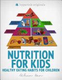 Nutrition for Kids: Healthy Eating Habits for Children