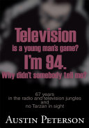 Television is a Young Man's Game? I'm 94. Why Didn't Somebody Tell Me?
