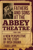 Fathers and Sons at the Abbey Theatre (1904-1938)