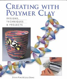 Creating with Polymer Clay PDF