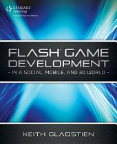 Flash Game Development In a Social, Mobile and 3D World
