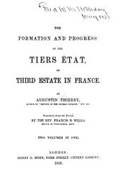 The formation and progress of the Tiers état: or third estate in France