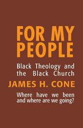 For My People: Black Theology and the Black Church