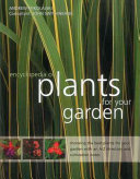 The Encyclopedia of Plants for Your Garden