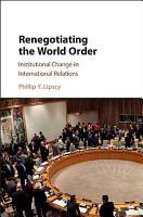 Renegotiating the World Order PDF