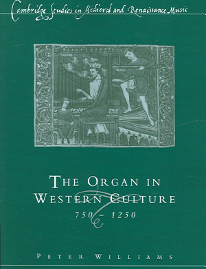 The Organ in Western Culture  750 1250