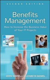 Benefits Management: How to Increase the Business Value of Your IT Projects, Edition 2