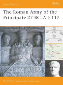 The Roman Army of the Principate 27 BC–AD 117