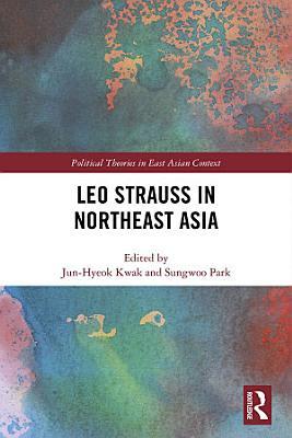Leo Strauss in Northeast Asia PDF