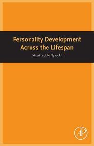 Personality Development Across the Lifespan Book