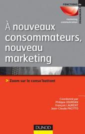 A nouveaux consommateurs, nouveau marketing: Zoom sur le conso'battant